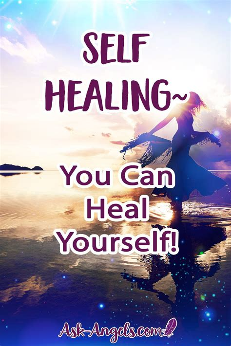 Self Healing~ You Can Heal Yourself! - Ask-Angels.com.